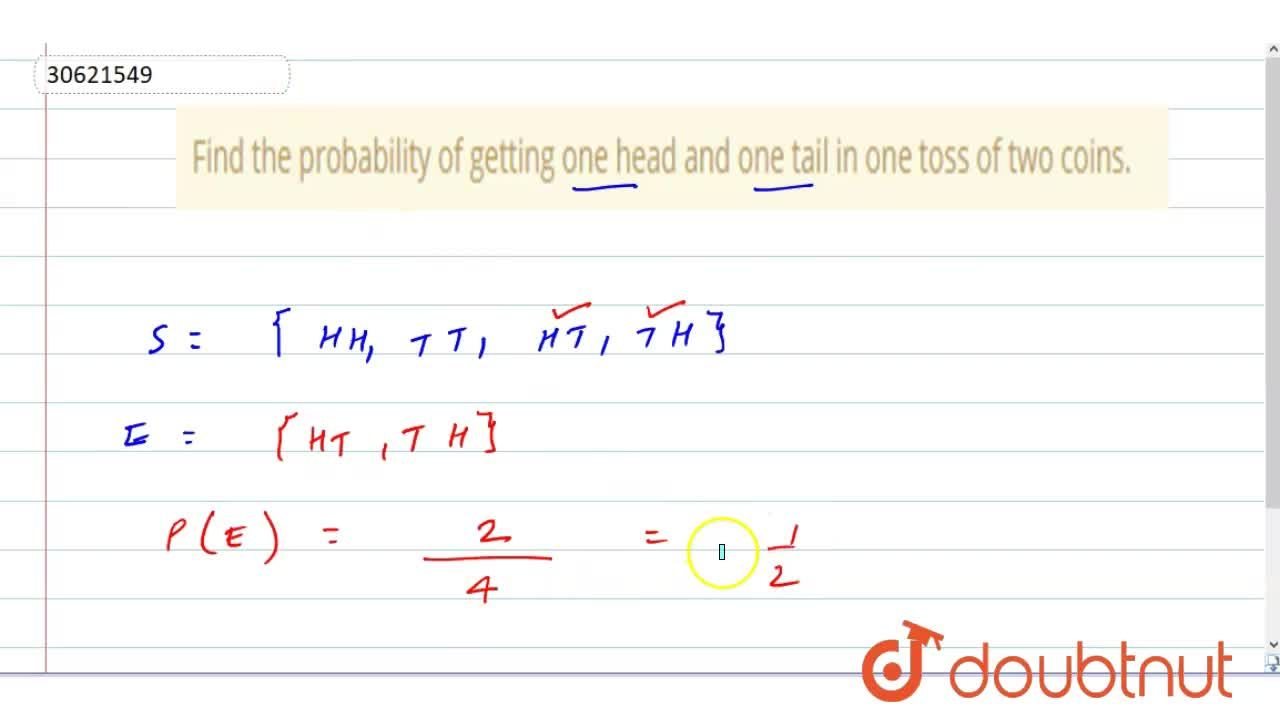 Find the probability of getting one head and one tail in one toss of two coins.