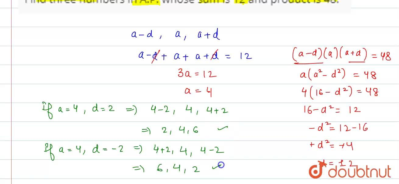 Solution for Find three numbers in A.P. whose sum is 12 and pro