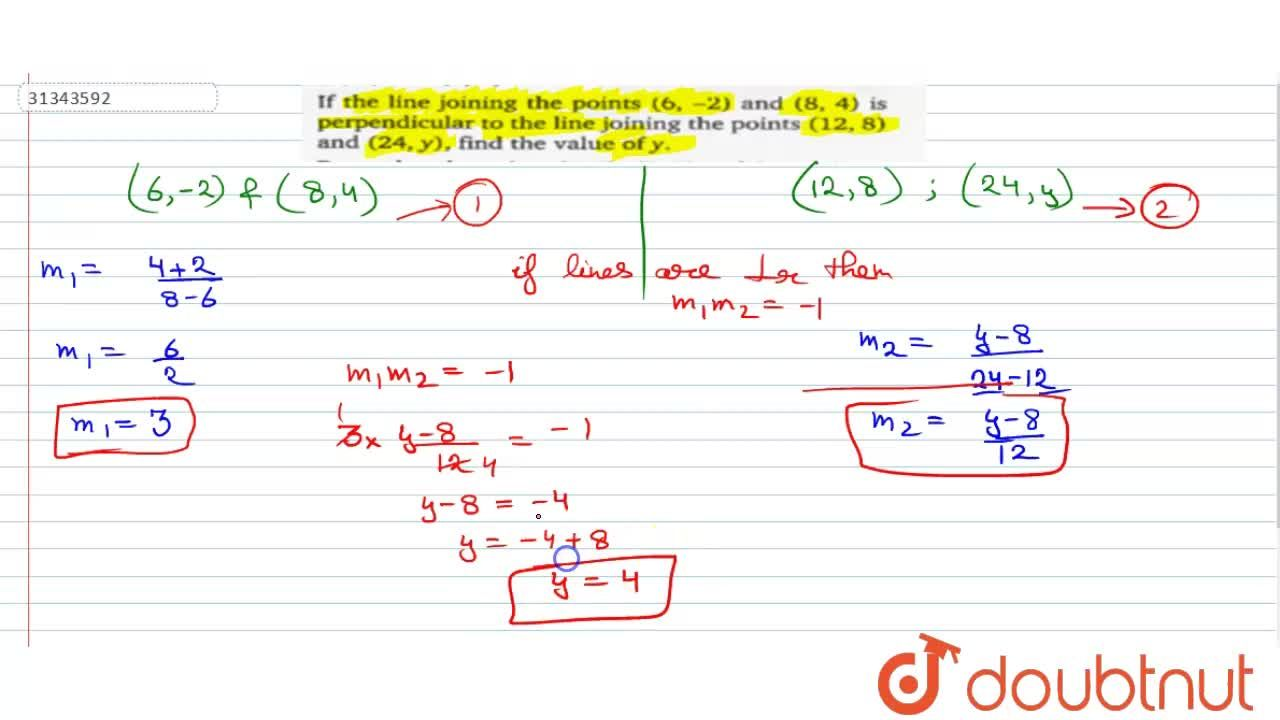Solution for If the line joining the points (6,-2) and (8,4)
