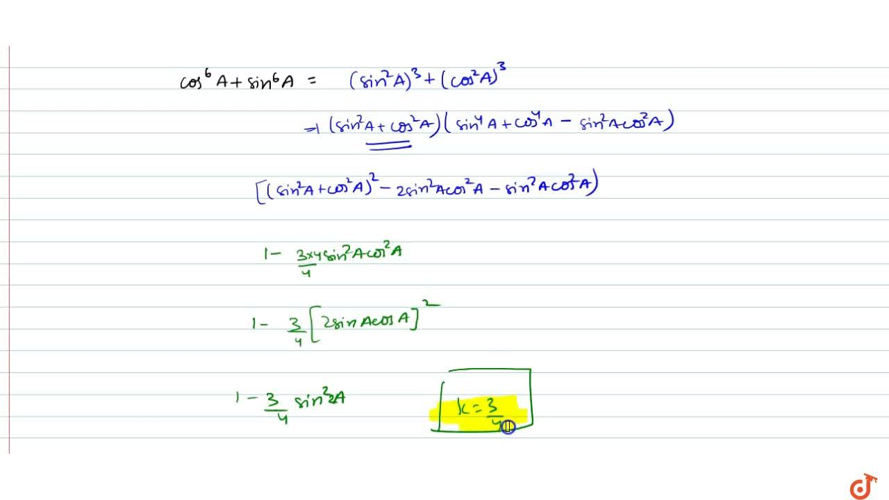 Solution for cos^6A+sin^6A=1-ksin^2(2A)=>k=