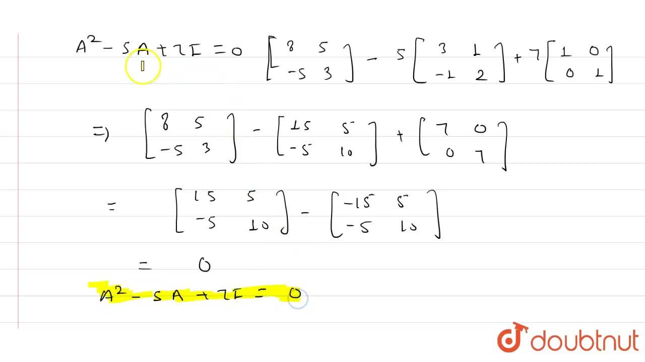 Solution for if A=[{:(3,1),(-1,2):}],show that  A^(2)-5A+7I=