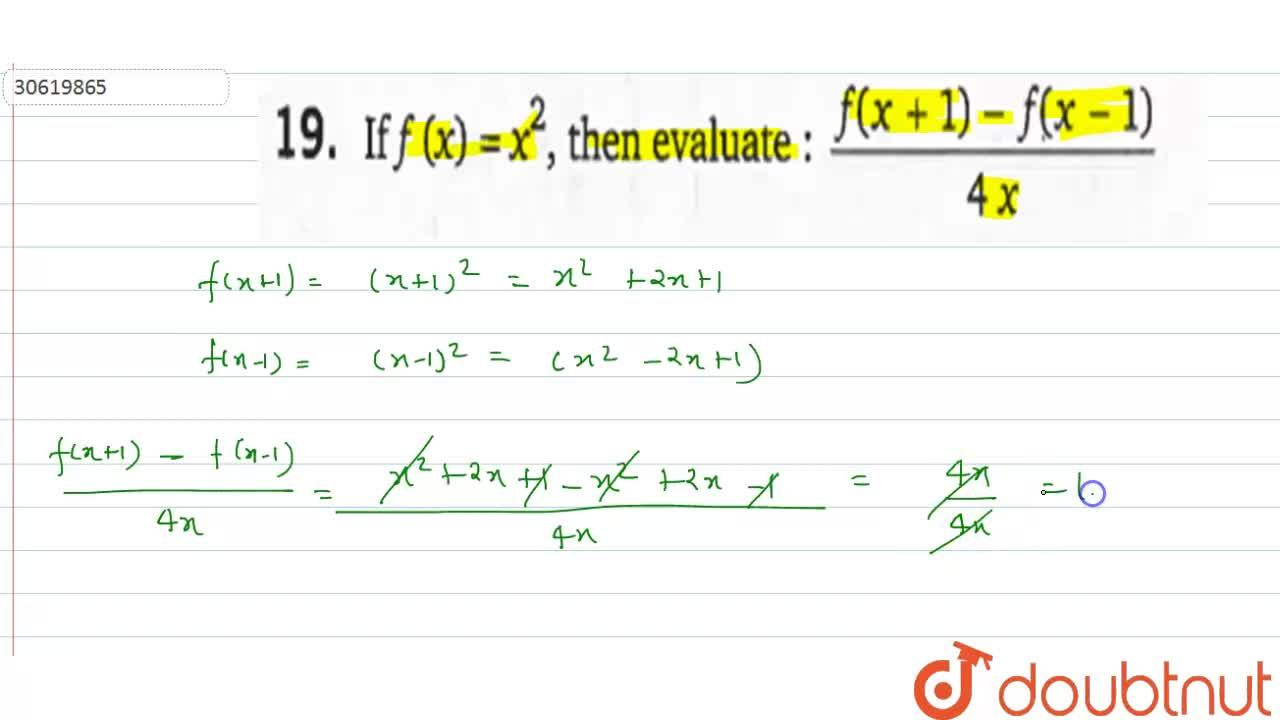 Solution for If f(x)=x^(2) , then evaluate : (f(x+1)-f(x-1))