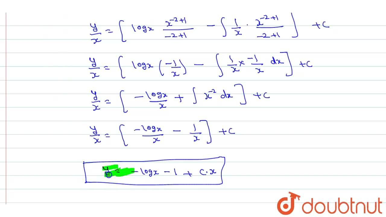 Solve the differential equation x*(dy),(dx)-y=logx.