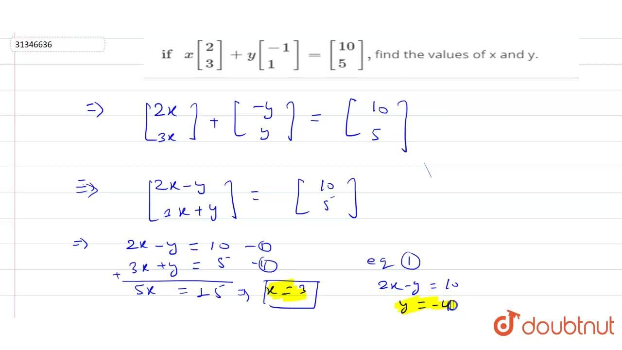 Solution for ifx[{:(2),(3):}]+y[{:(-1),(1):}]=[{:(10),(5):}],