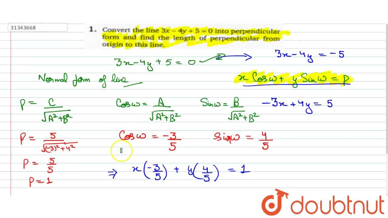 Convert the line 3x-4y+5=0 into perpendicular form and find the length of perpendicular from origin to this line.