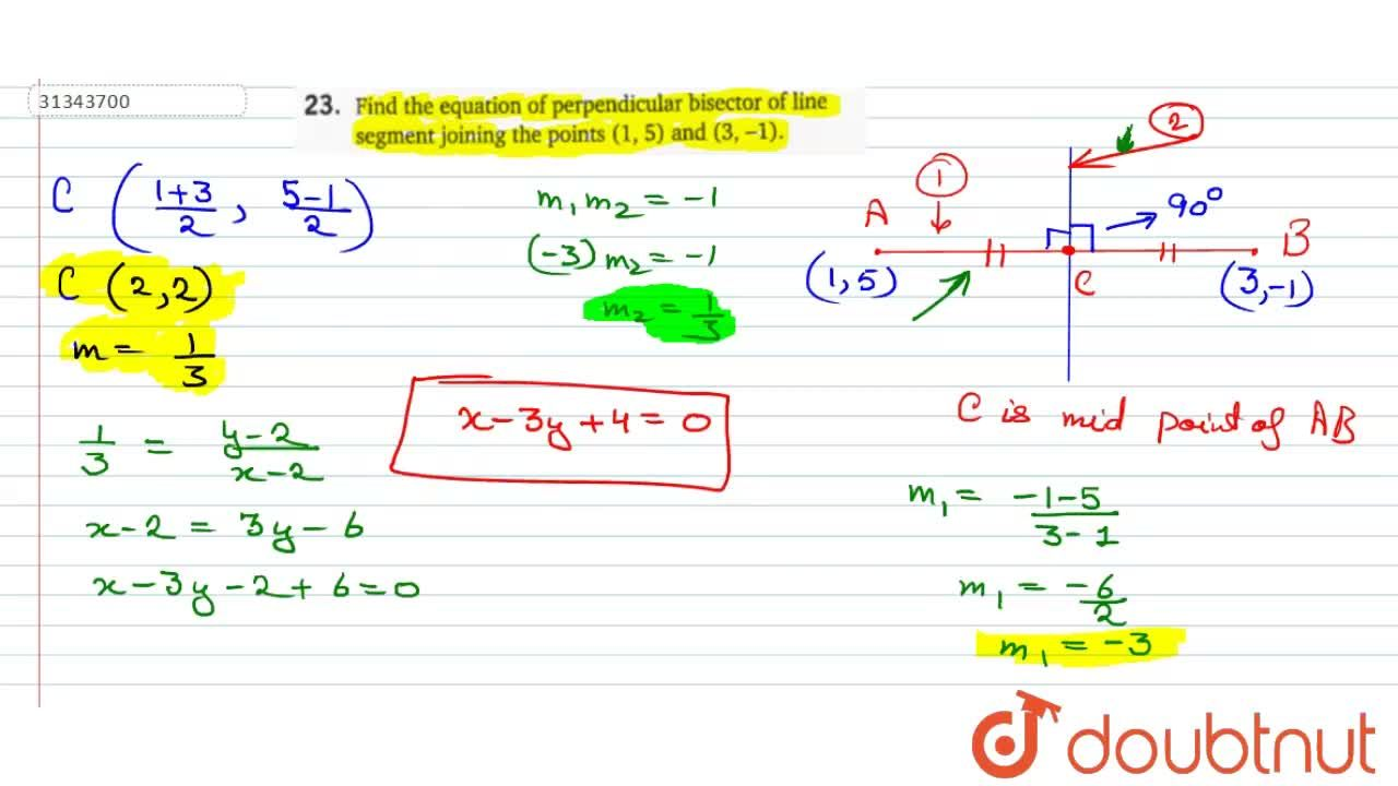 Solution for Find the equation of perpendicular bisector of lin