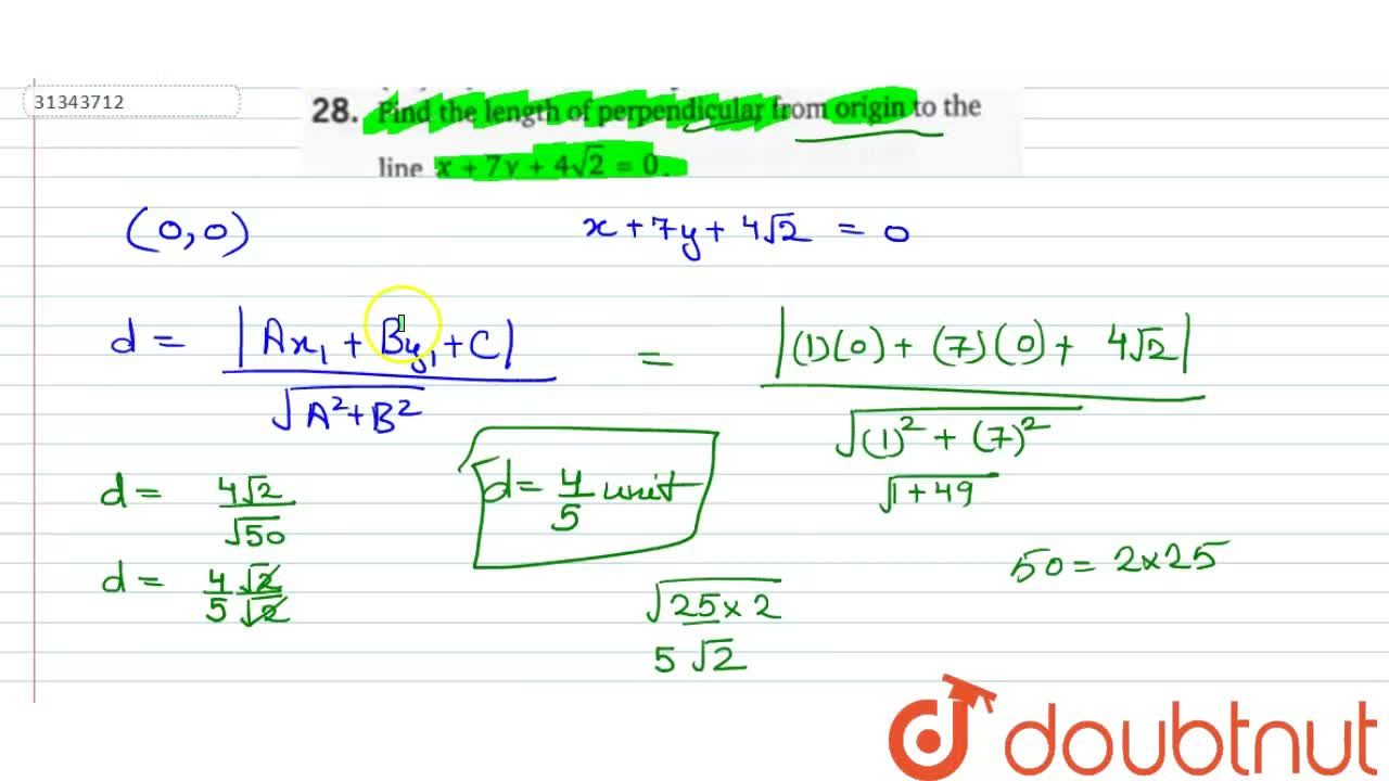 Find the length of perpendicular from origin to the line x+7y+4sqrt(2)=0.