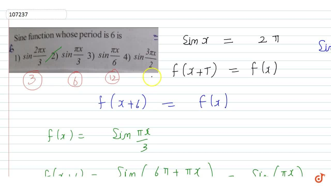 Solution for sine function whose period is 6 is