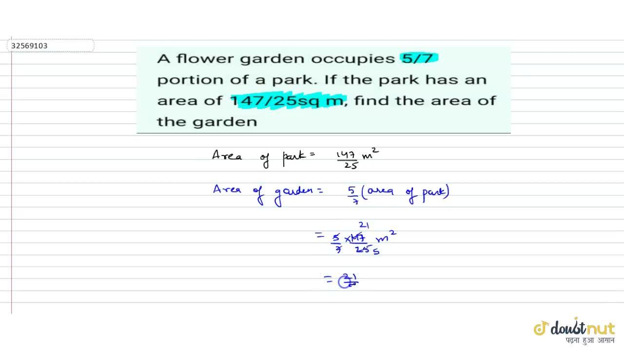 Solution for A flower garden occupies 5,7 portion of a park.