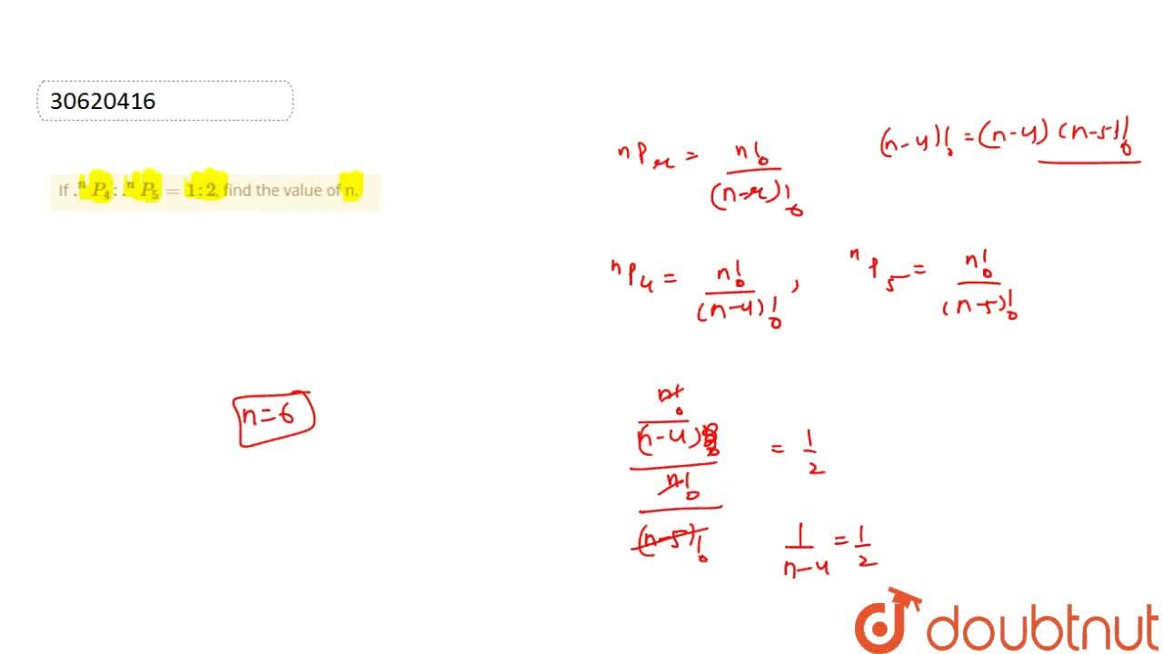 Solution for If .^(n)P_(4): .^(n)P_(5) = 1:2, find the value