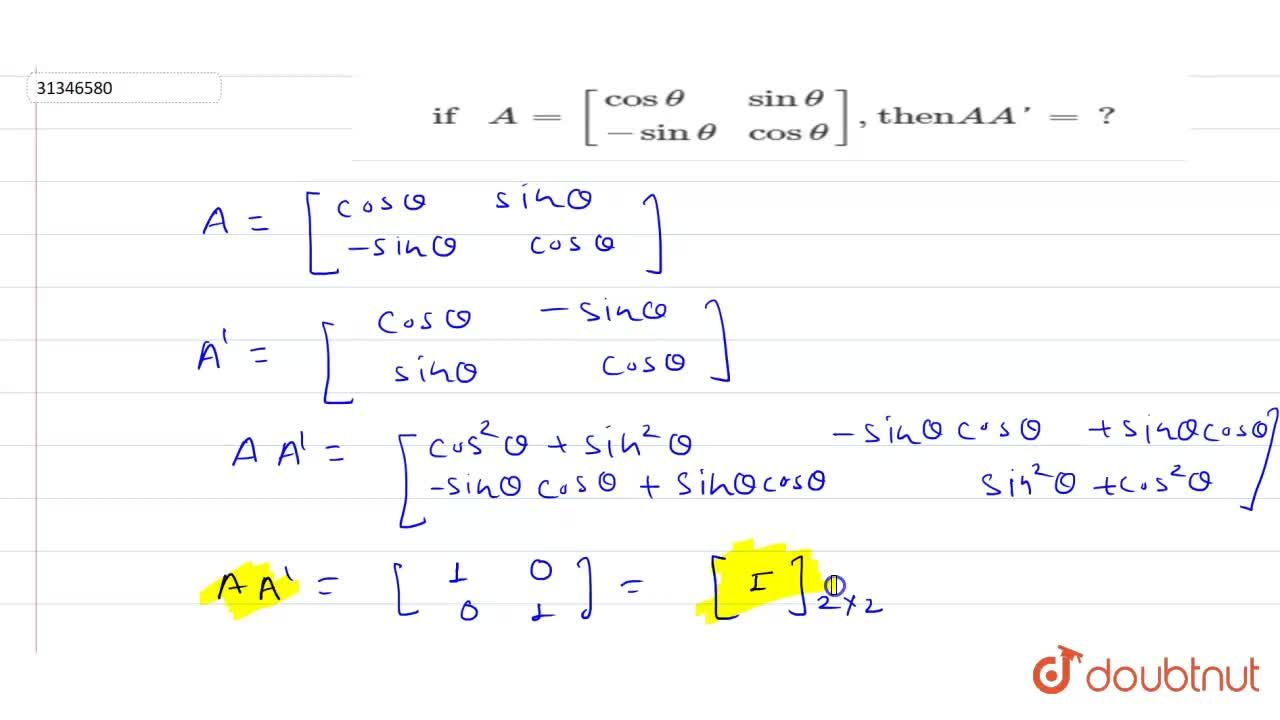 if A= [{:(costheta,sintheta),(-sintheta,costheta):}], then A A^T=?
