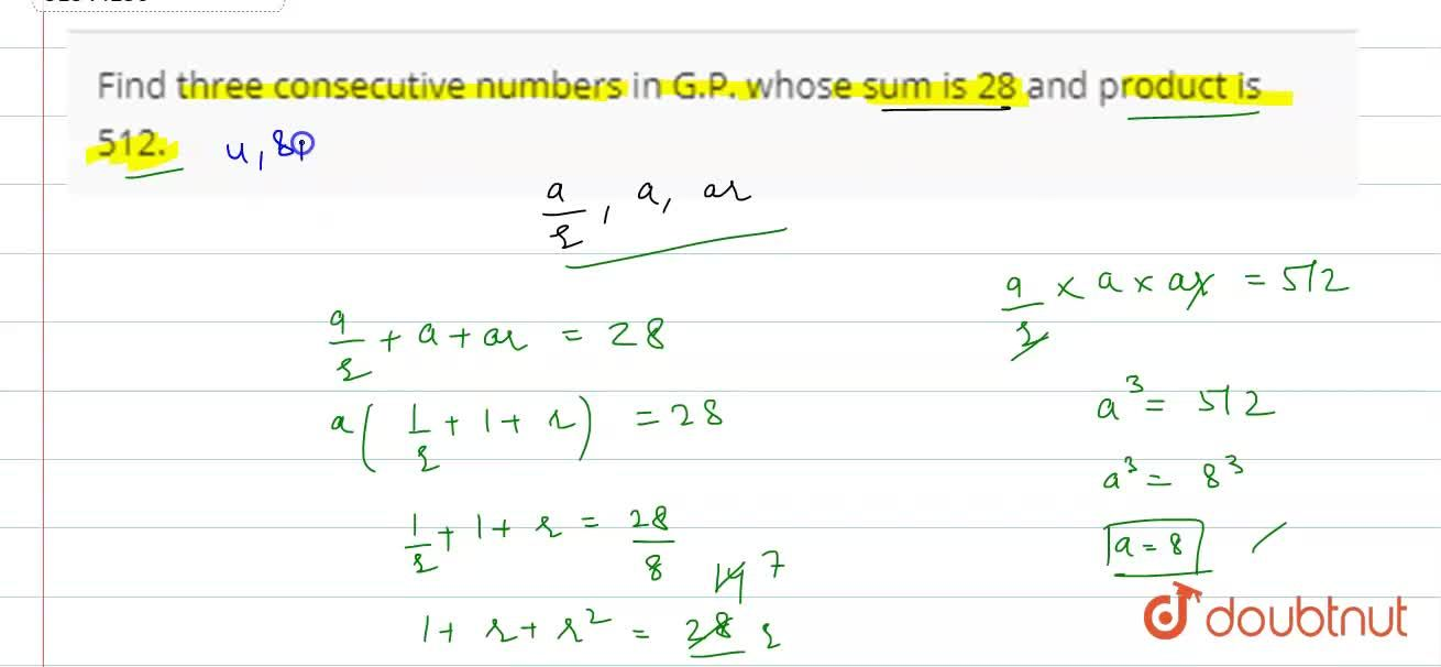 Solution for Find three consecutive numbers in G.P. whose sum i