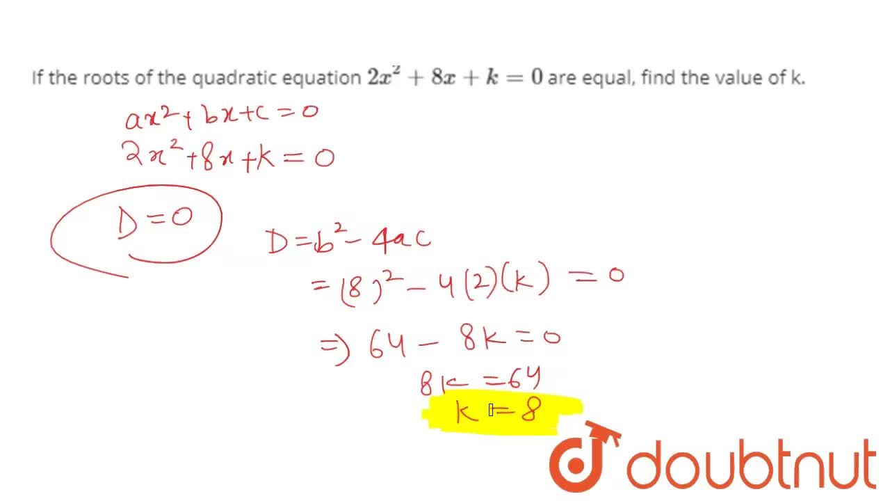 Solution for If the roots of the quadratic equation 2x^(2)+8x+