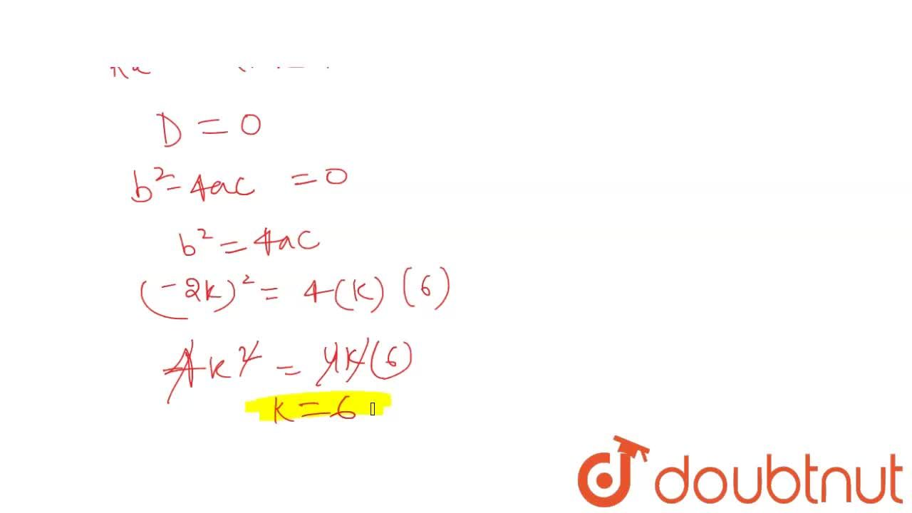 Solution for Find the value of k if the quadratic equation kx(