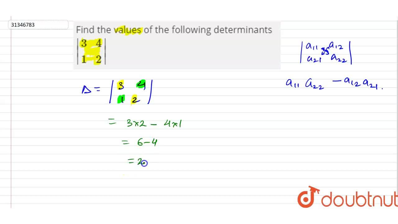 Find the values of the following determinants <br> |{:(3,4),(1,2):}|