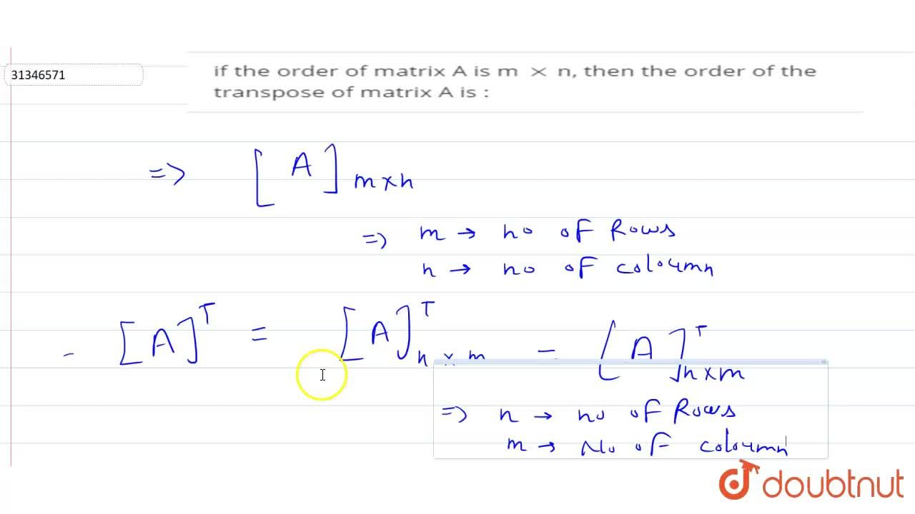 Solution for If the  order of matrix A is  mxxn, then  the or