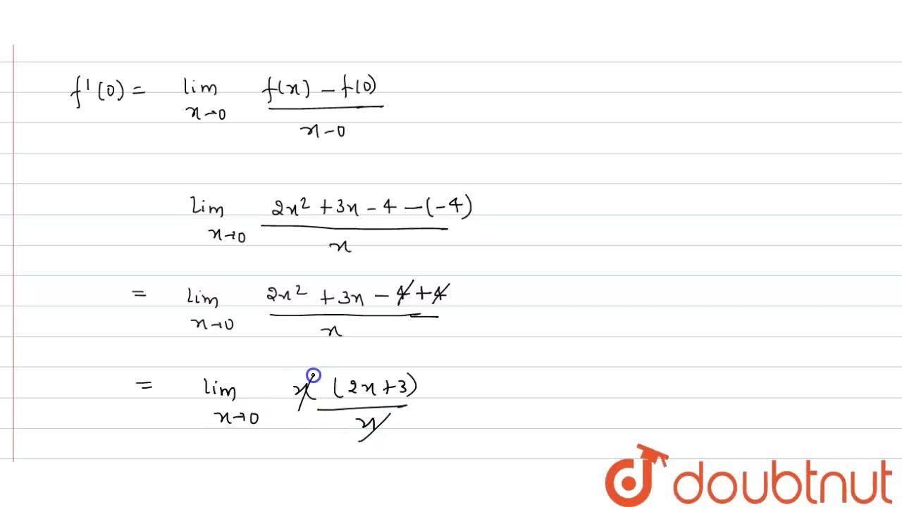 Solution for Find the   derivative of f(x)=2x^(2)+3x-4 at x=0