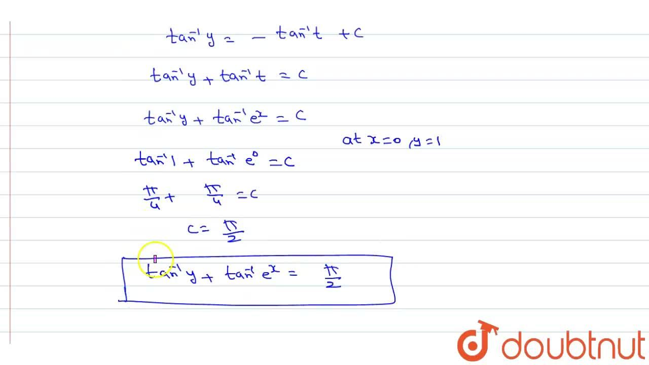 Find the particular solution of the differential equation (1+e^(2x))dy+(1+y^(2))e^(x)dy=0, it is given that at x=0, y=1.