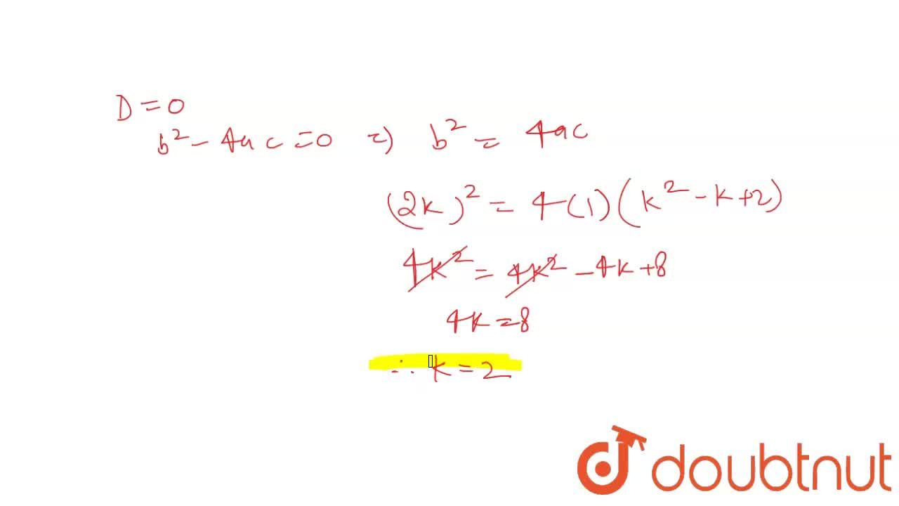 Solution for Find the value of k for which the equation x^(2)+