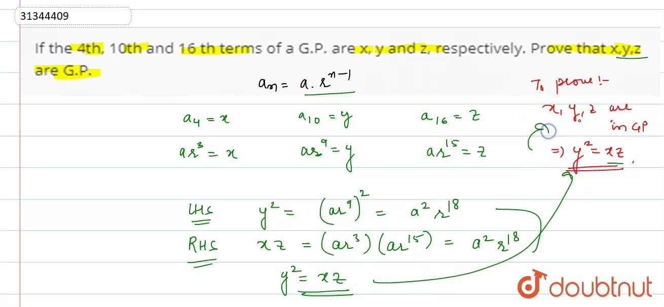 If the 4th, 10th and 16 th terms of a G.P. are x, y and z, respectively. Prove that x,y,z are G.P.