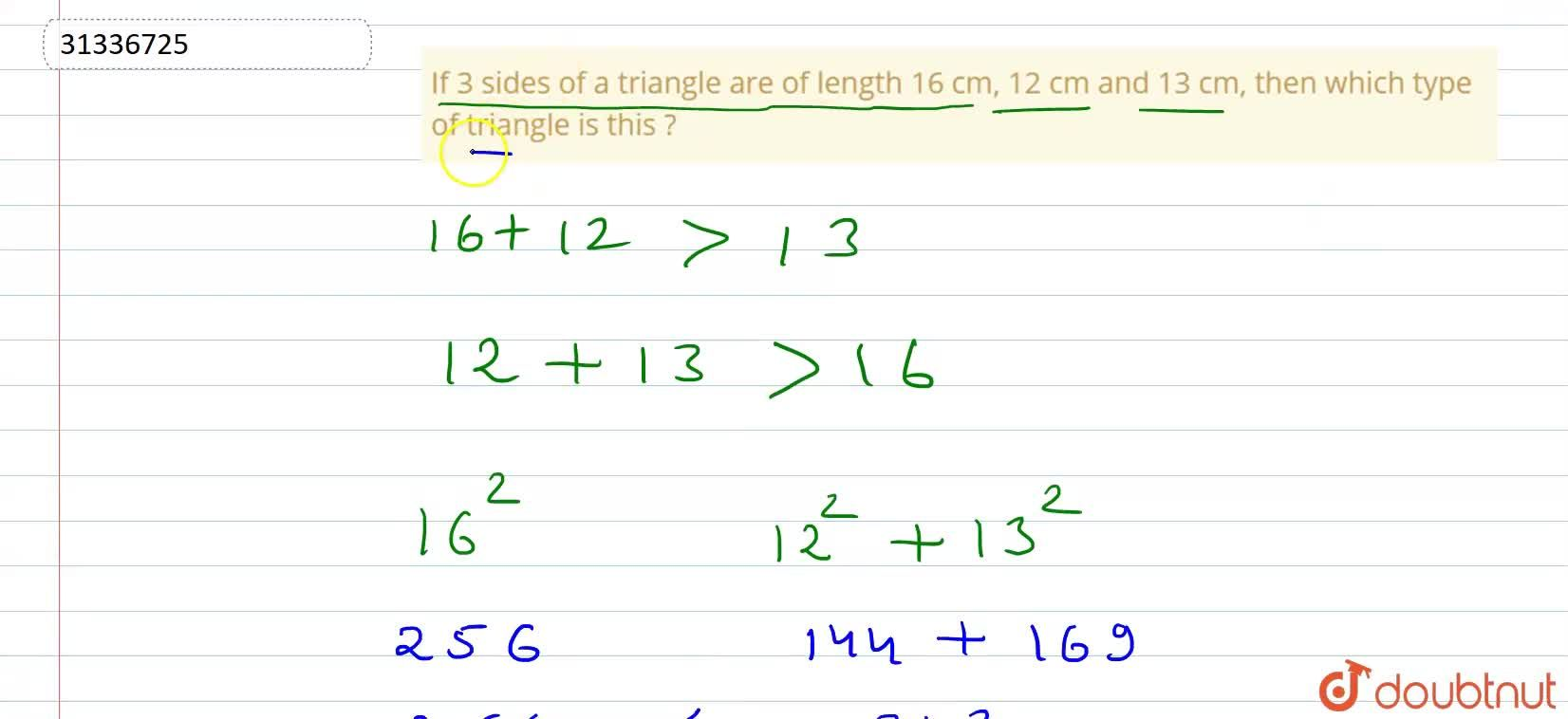 Solution for If 3 sides of a triangle are of length 16 cm, 12 c