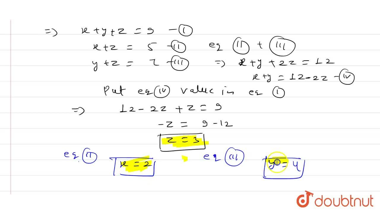 Solution for find the values of x,y and zfrom the following  eq