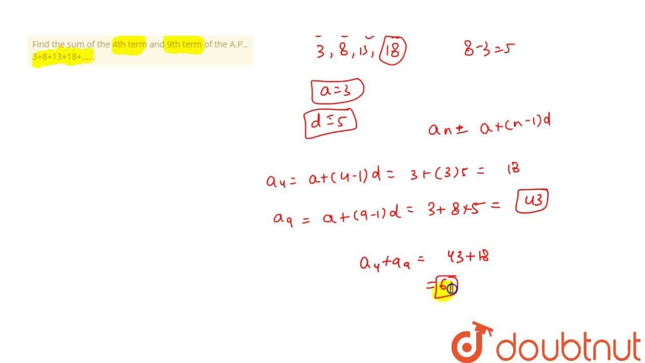 Solution for Find the sum of the 4th term and 9th term of the A