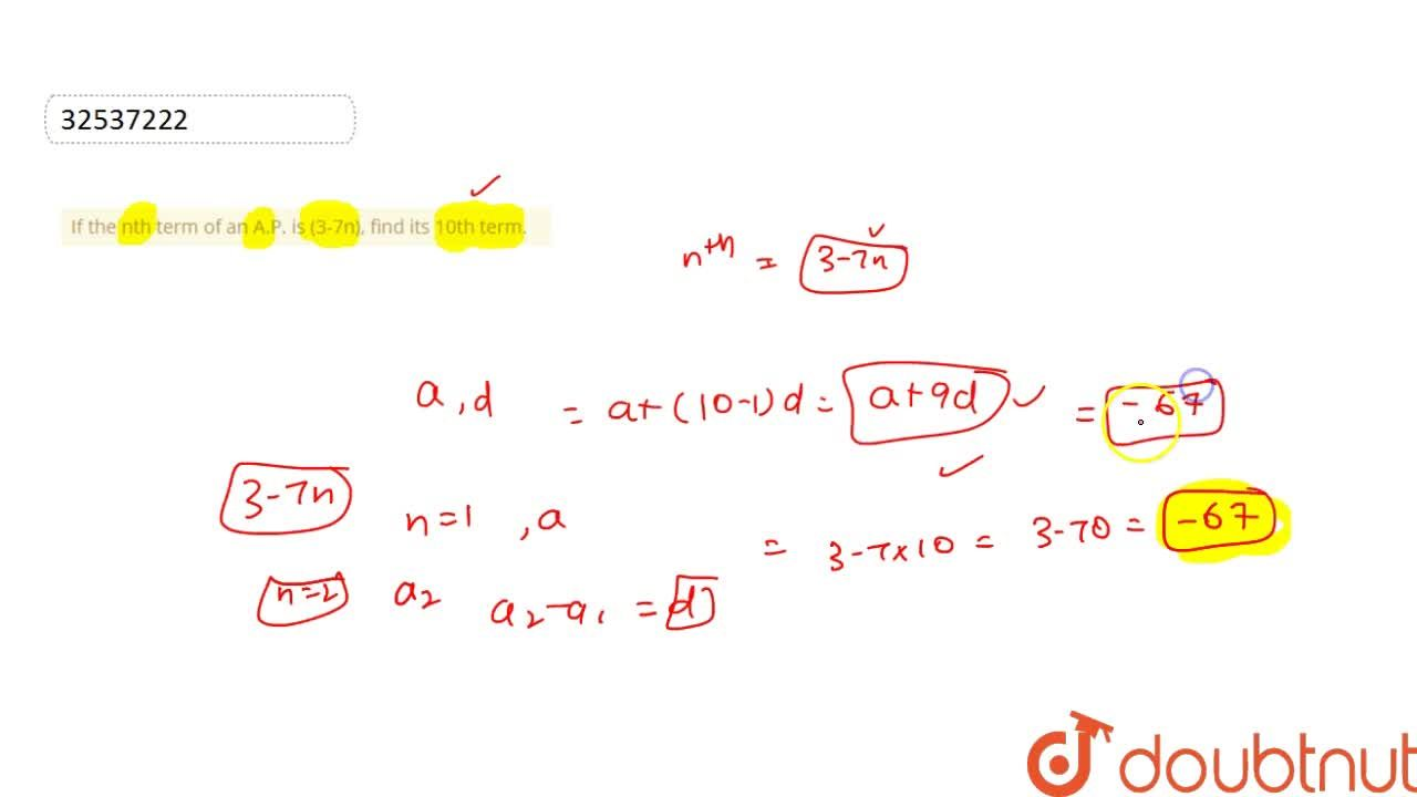 Solution for If the nth term of an A.P. is (3-7n), find its 10t