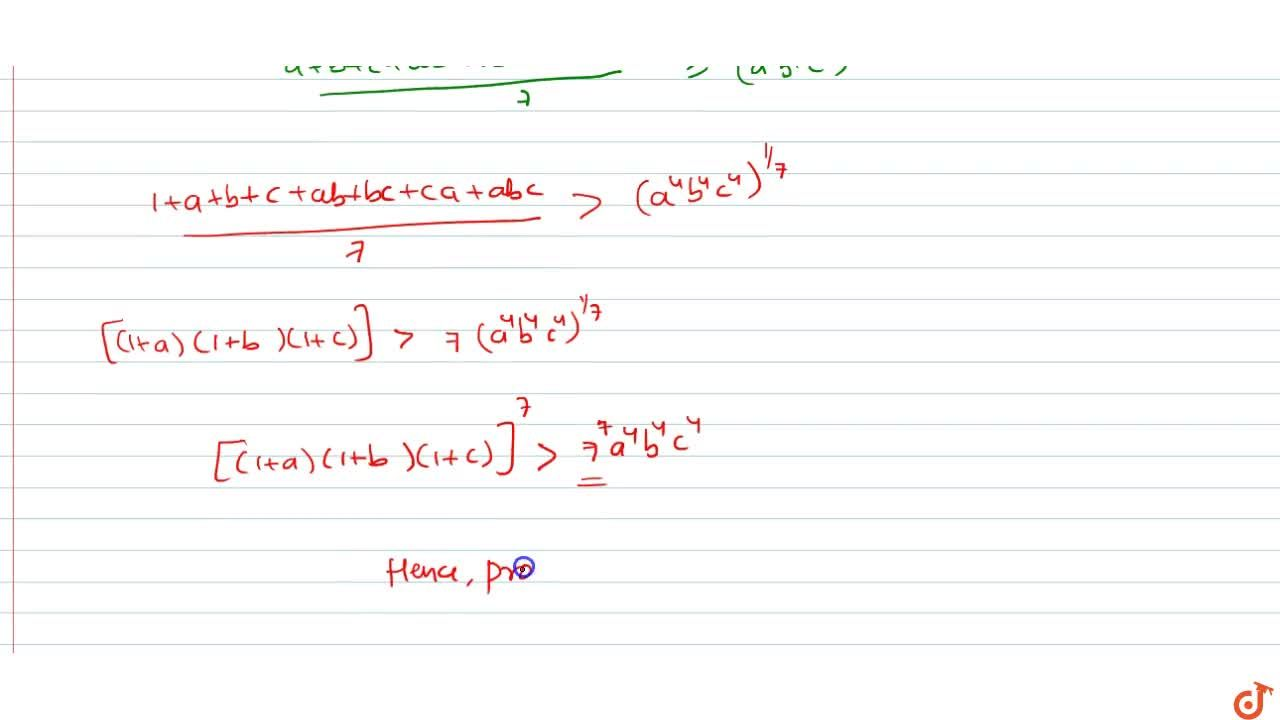 Solution for If a , b , c , are positive real numbers, then p