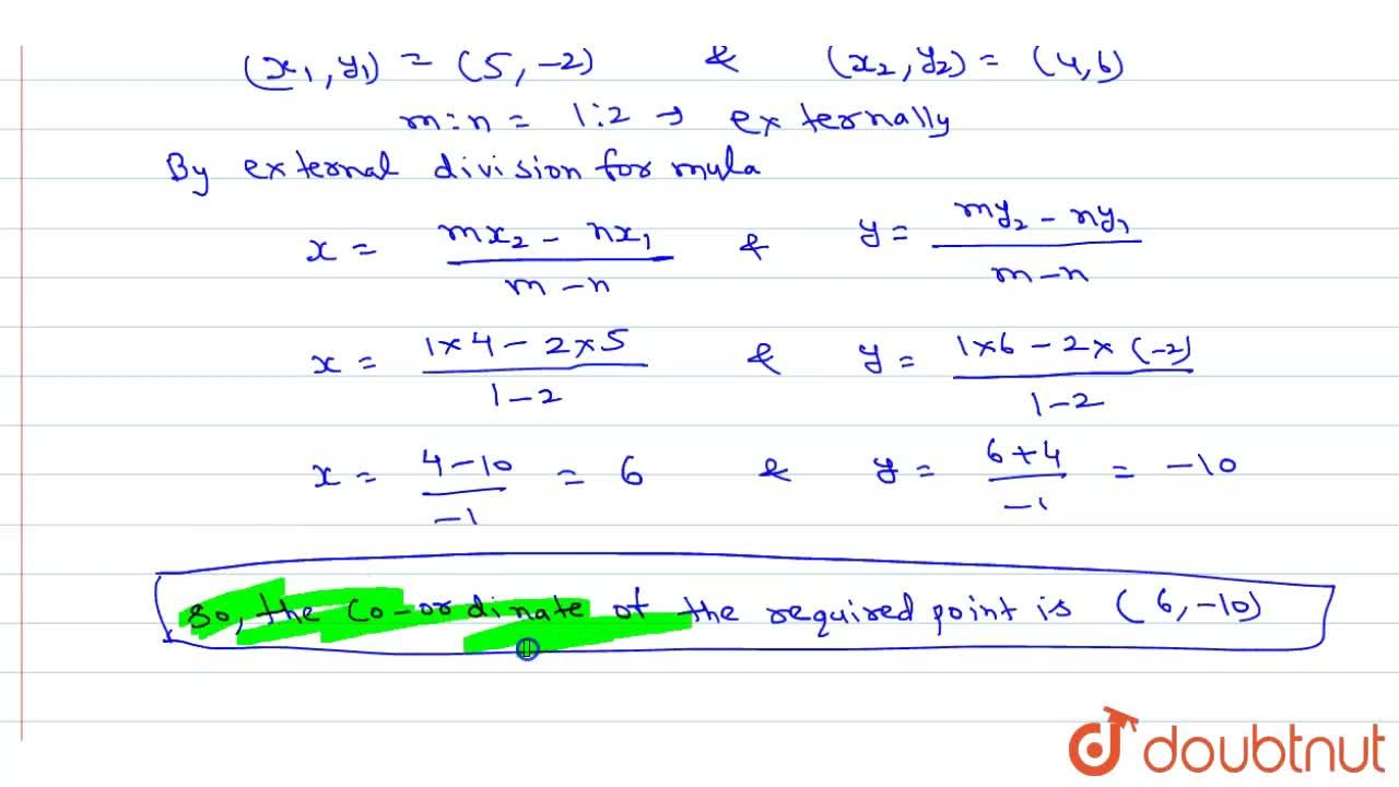 Solution for Find the co-ordinates of a point which divides the
