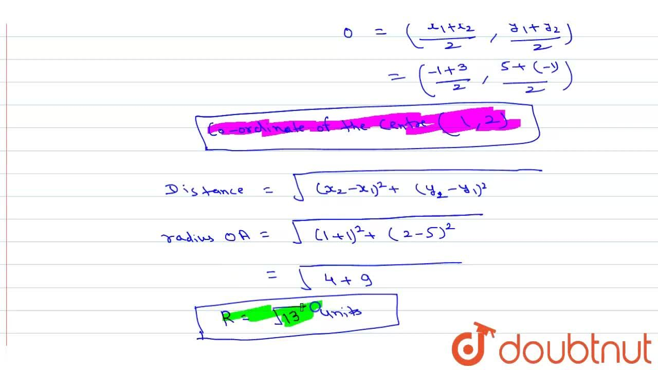 Solution for The co-ordinates of the end points of a diameter a
