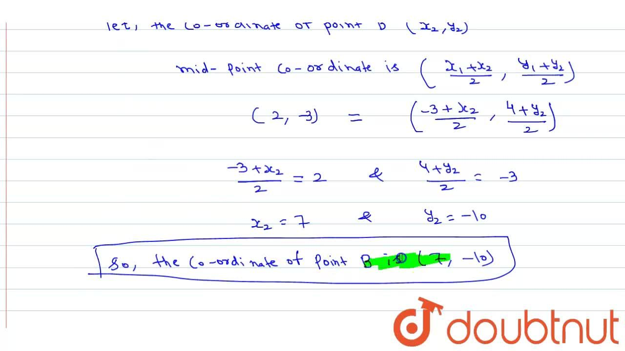 Solution for  The co-ordinates of the mid-point of line joining
