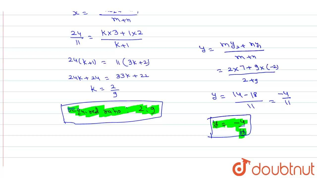Solution for In what ratio does the point (( 24),(11) , y) di
