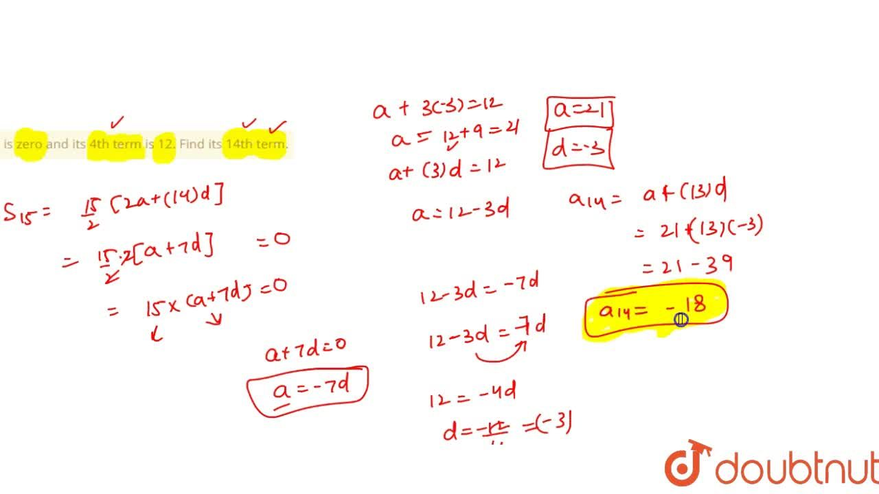 Solution for The sum of15 terms of an A.P. is zero and its 4th