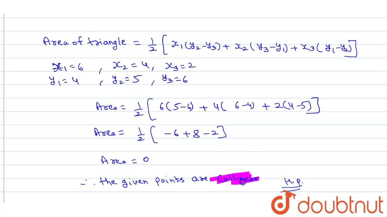 Solution for Prove that the points (6,4) (4,5) and (2,6) are co