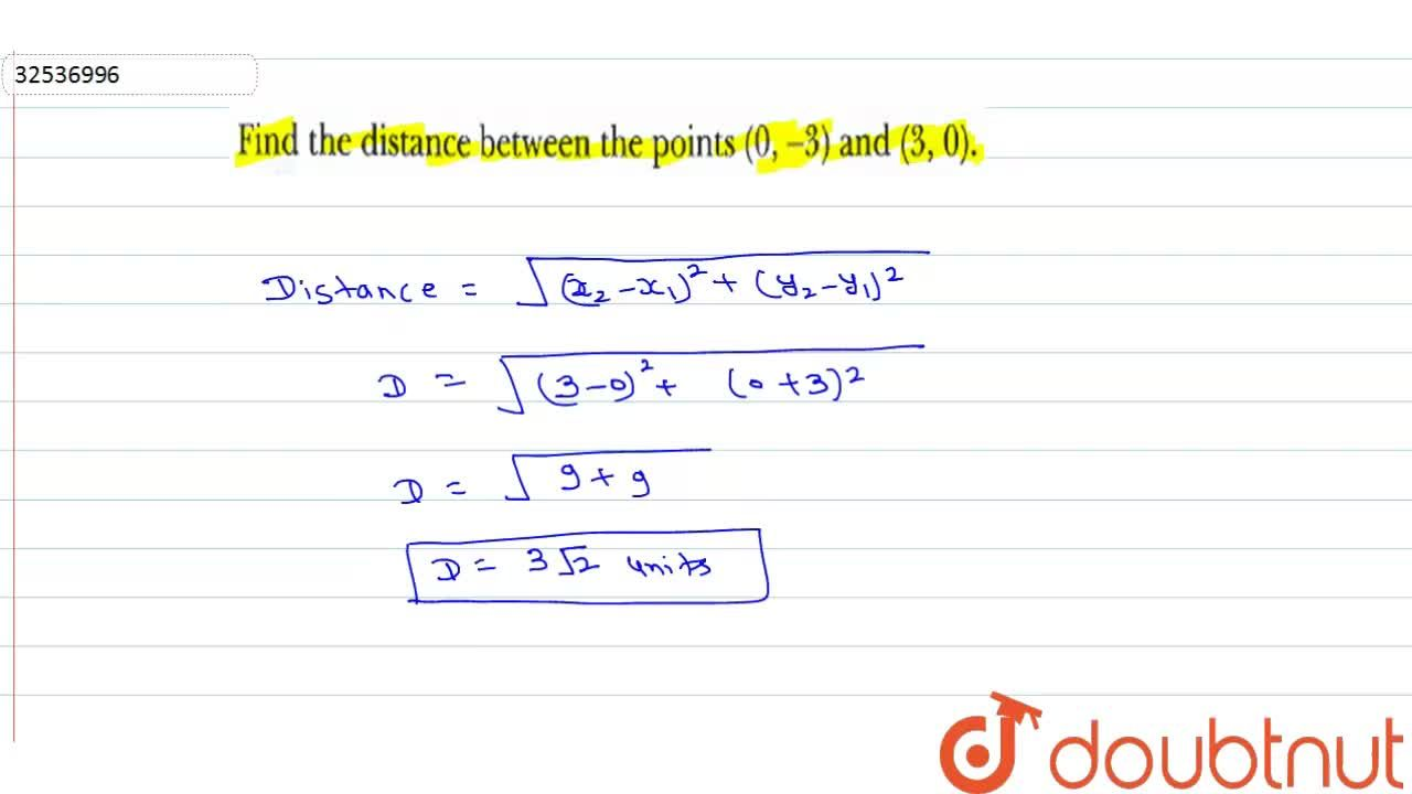 Solution for Find the distance between the points (0,-3) and