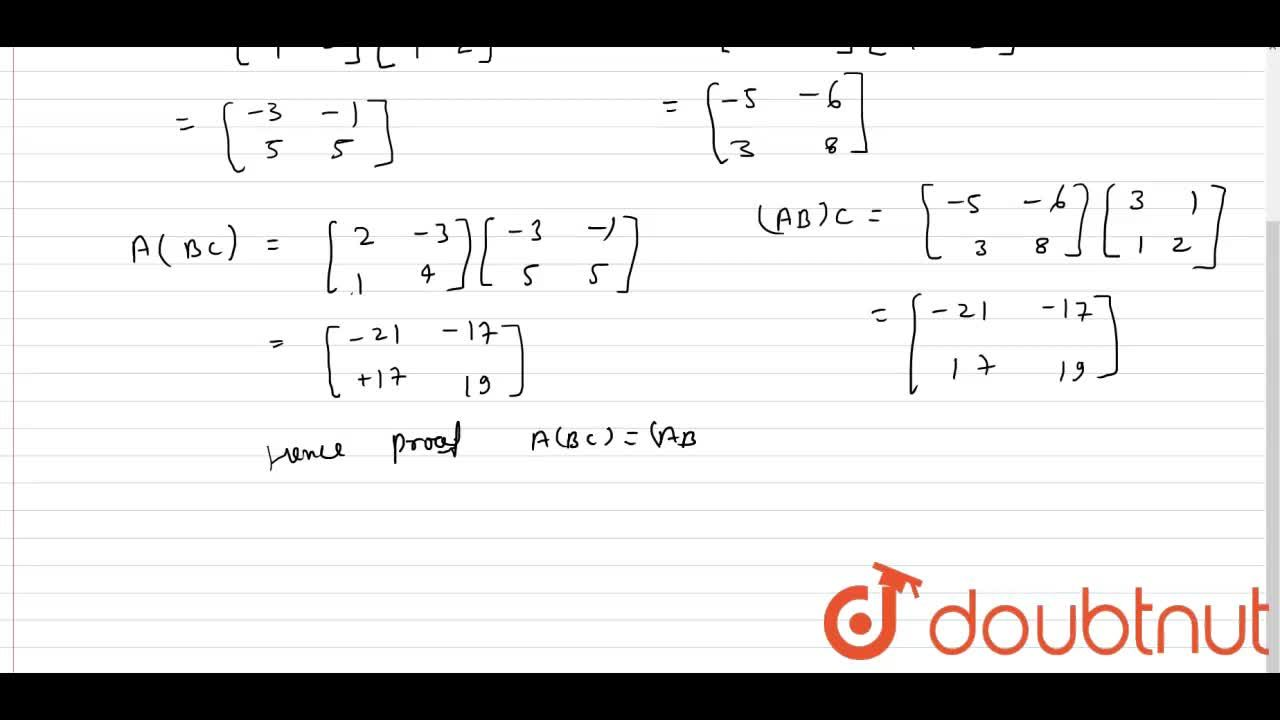 Solution for  if A=[{:(2,-3),(1,4):}],B=[{:(-1,0),(1,2):}], C=