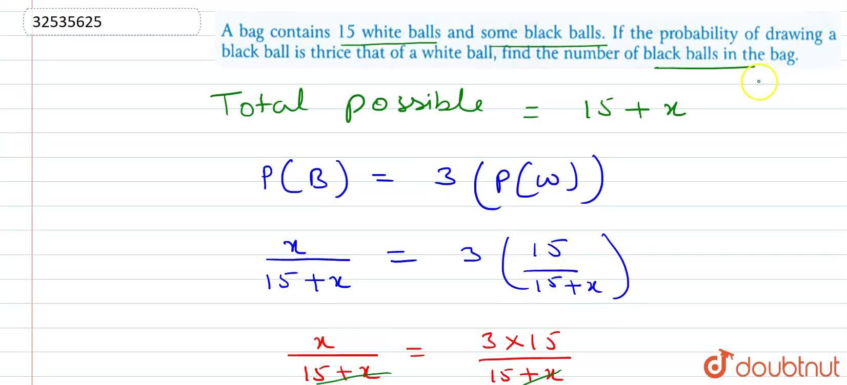 Solution for A bag contains 15 white balls and some black balls