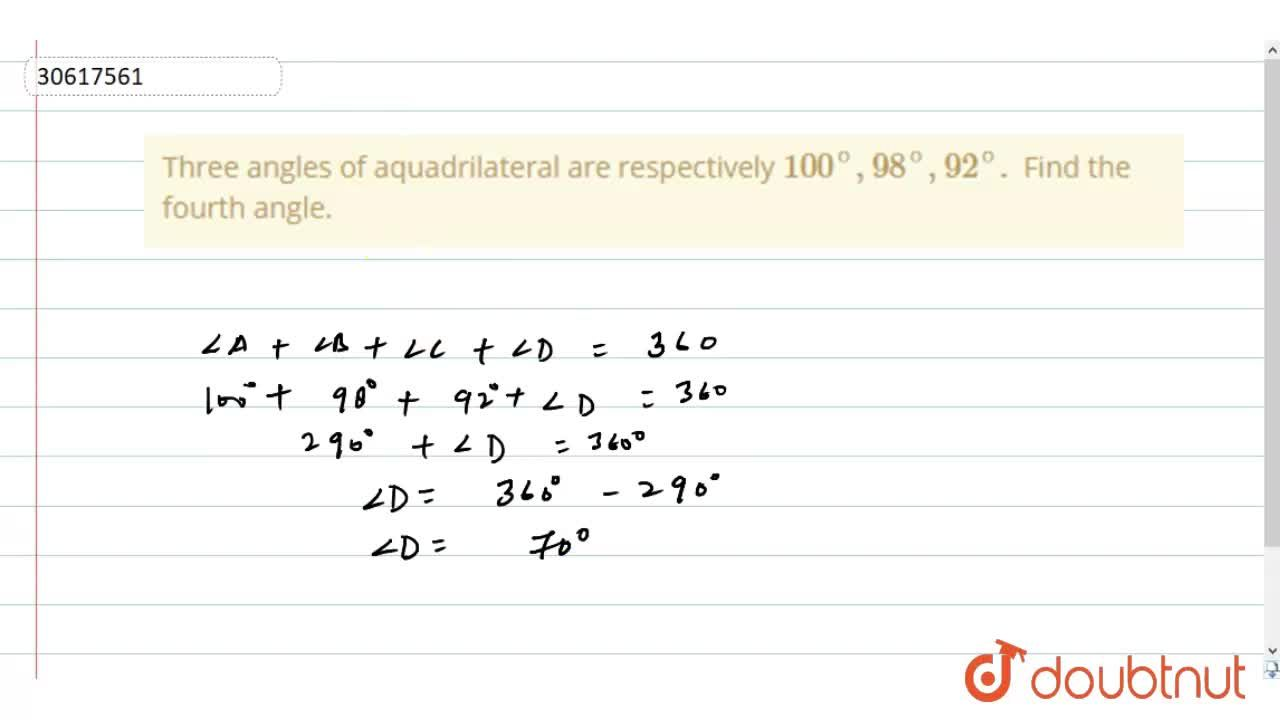 Three angles of aquadrilateral are respectively 100^(@),98^(@),92^(@). Find the fourth angle.