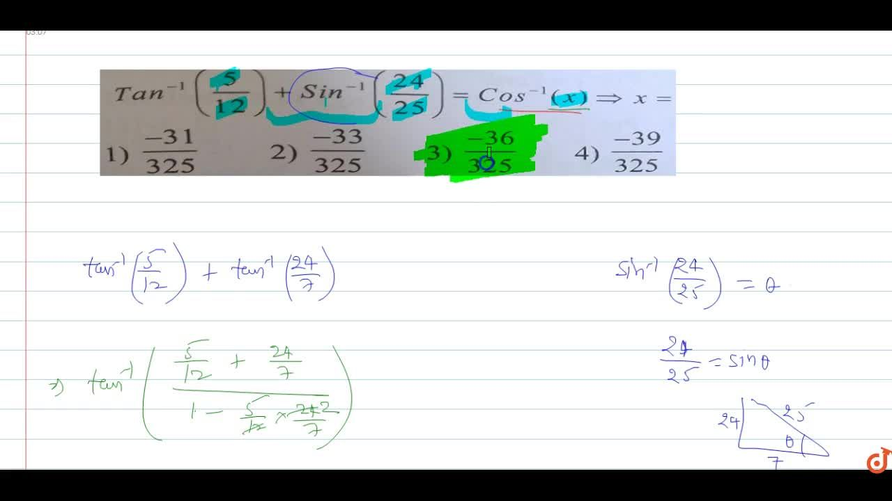 Solution for T a n^(- 1)(5,12)+sin^(- 1)(24,25)=cos^(- 1)(x)=>