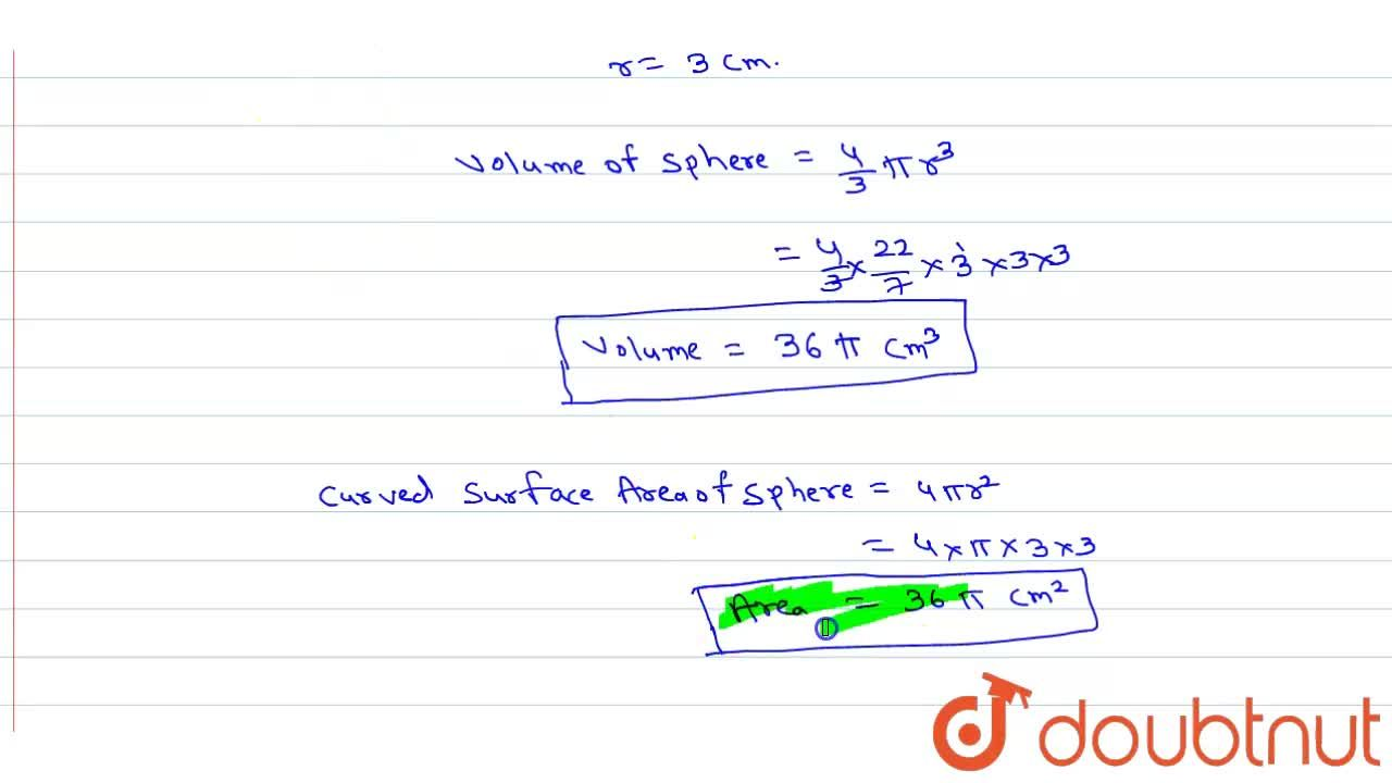 Find the volume and curved surface of a sphere whose diameter is 6 cm.
