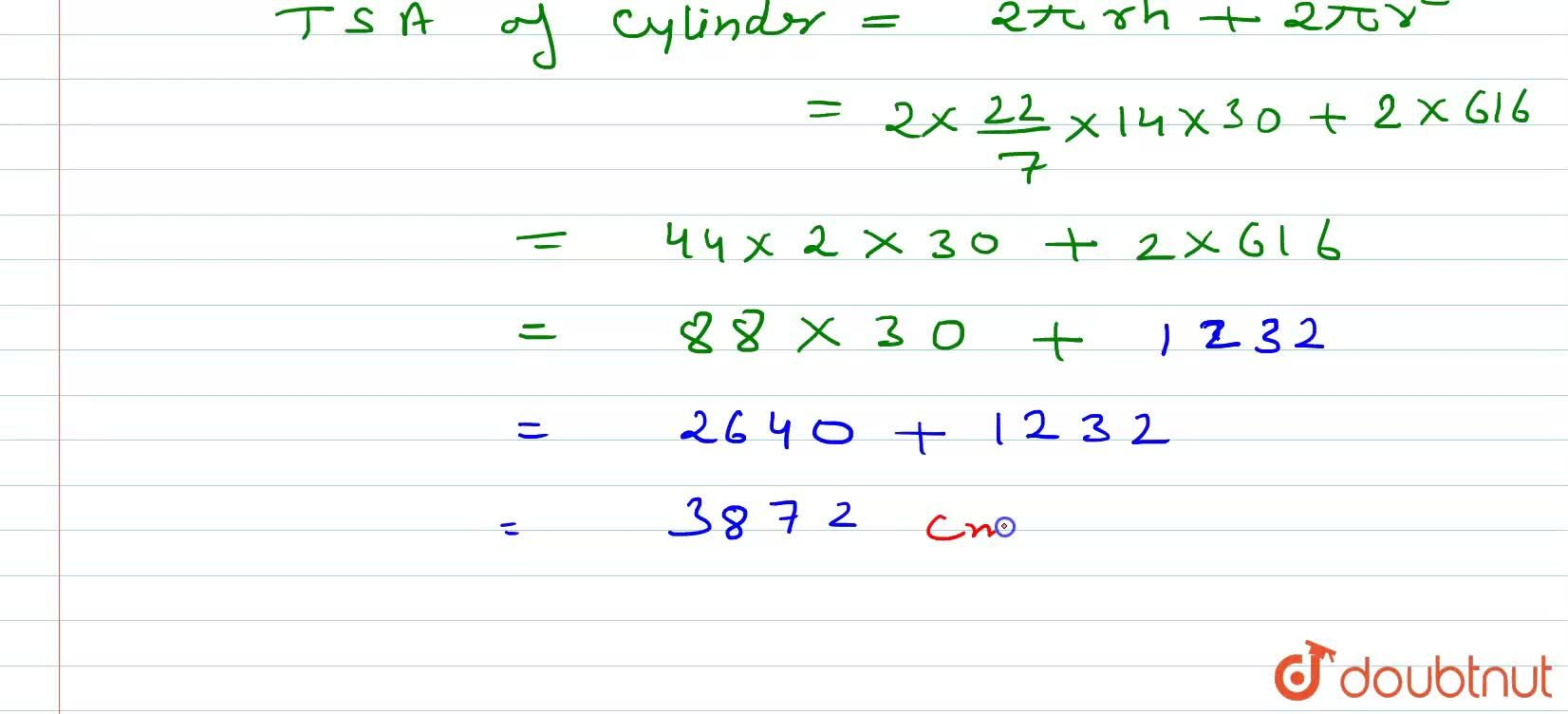 Solution for The area of base of a cylinder is 616 cm^(2) and