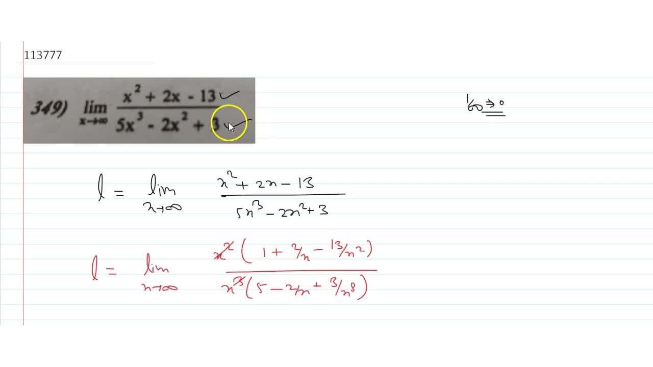 Solution for lim_(x->oo)(x^2+2x-13),(5x^3-2x^2+3)