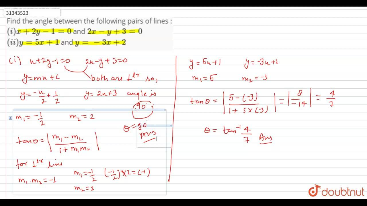 Solution for Find the angle between the following pairs of line