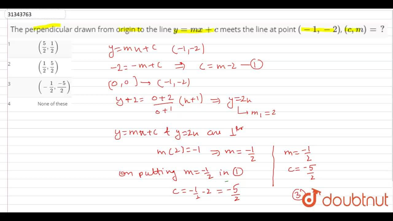 Solution for The perpendicular drawn from origin to the line y