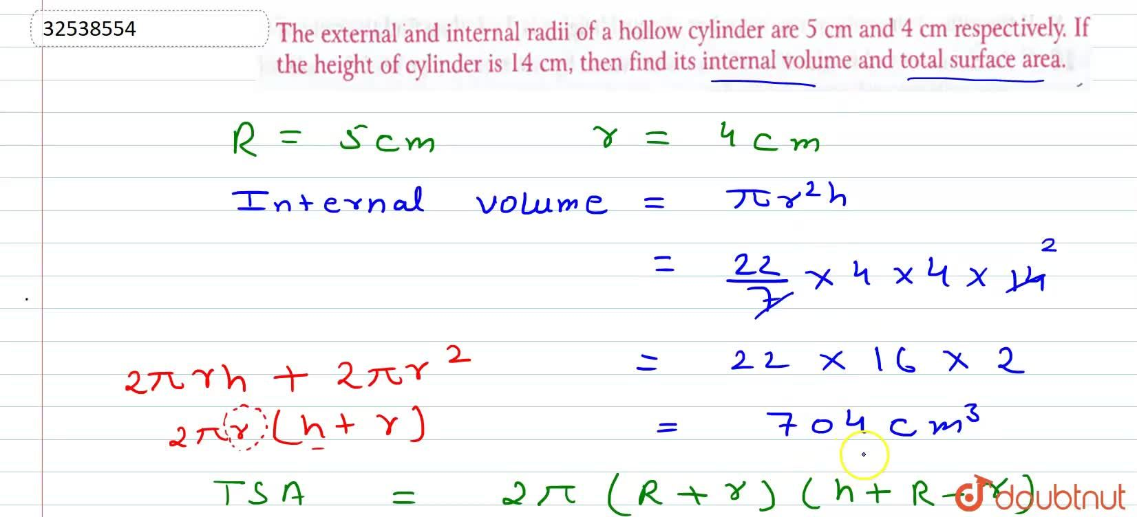 The external  and internal radii of a hollow cylinder are 5 cm and 4 cm respectively. If the height of cylinder is 14 cm, then find its internal volume and total surface area.