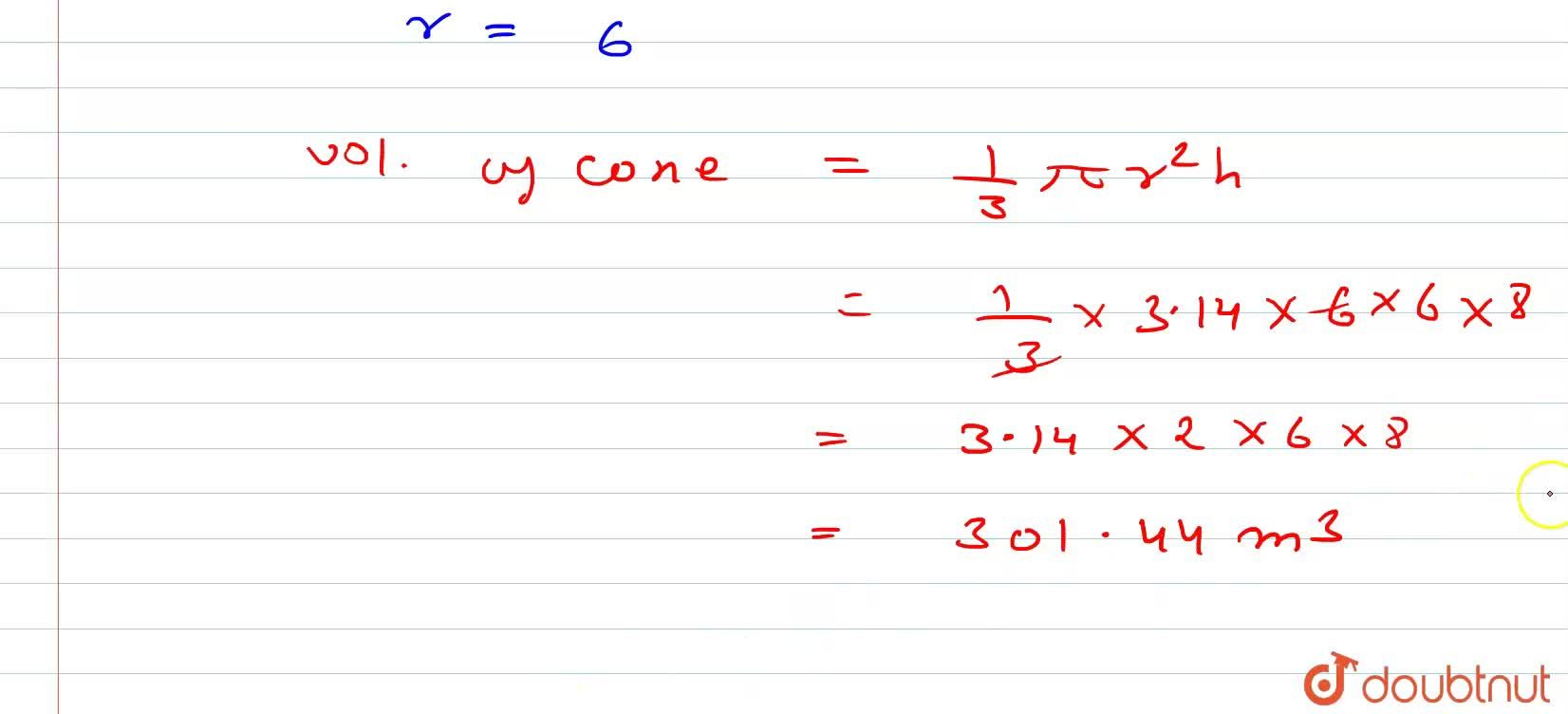 The curved surface area of a cone of height 8 m is 188.4 m^(2). Find the volume of cone.