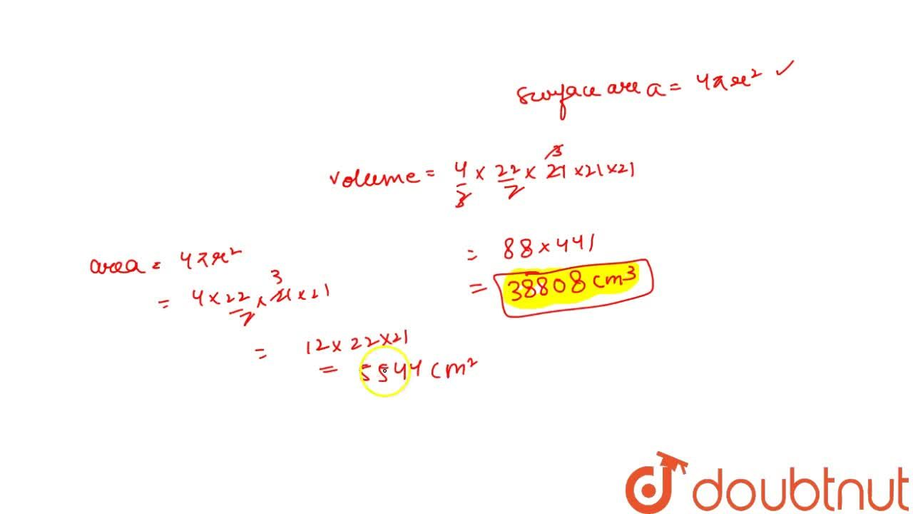 Find the volume and surface area of a sphere of radius 21 cm.
