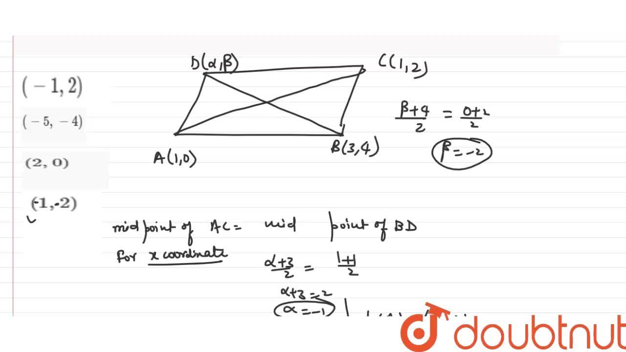 Solution for The co-ordinates of three vertices of a parallelog