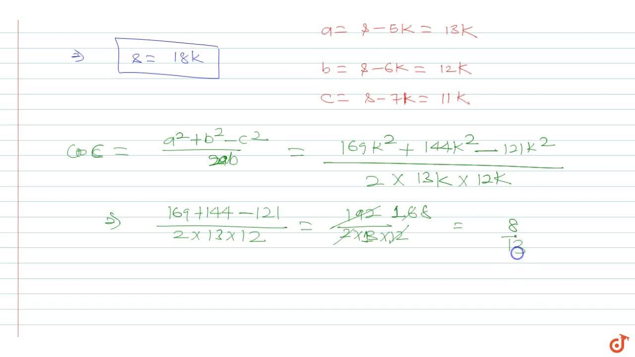 With usual notation, if in a triangle ABC,   (s-a),5=(s-b),6=(s-c),7 ,then value of  cosC  is-